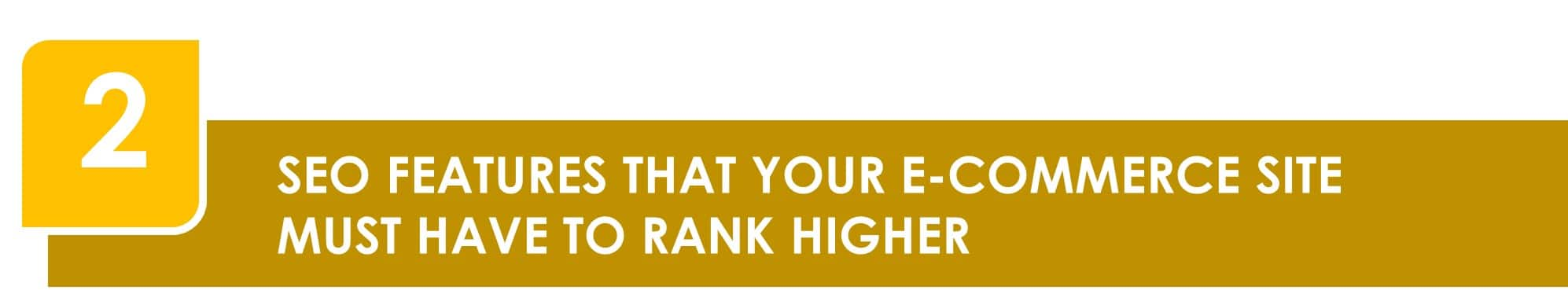 SEO Features That Your e-Commerce Site Must Have to Rank Higher