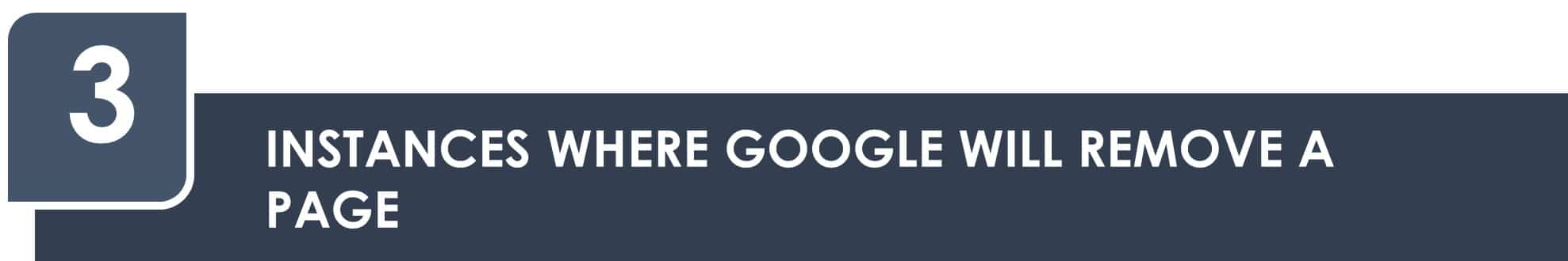 Instances where Google will remove a page